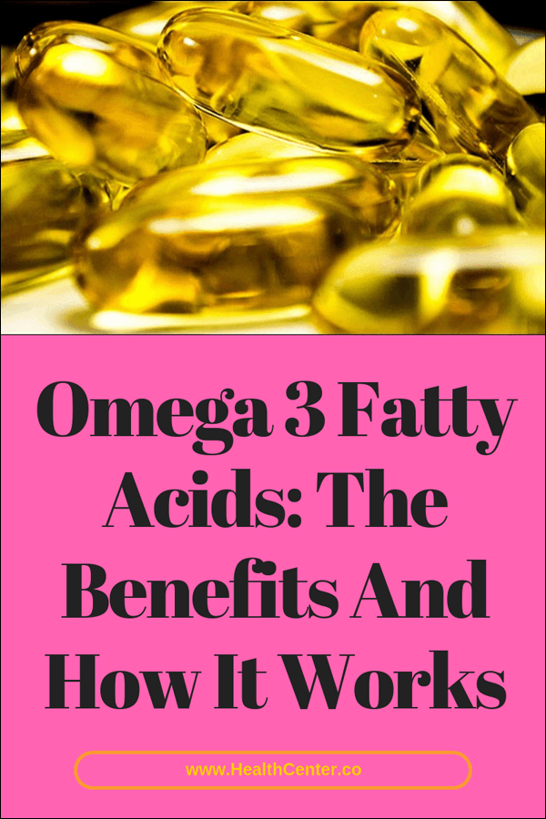 Omega 3 Fatty Acids: The Benefits And How It Works