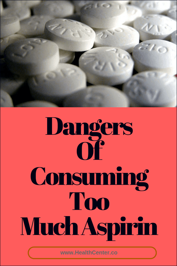 What Are The Dangers Of Consuming Too Much Aspirin?