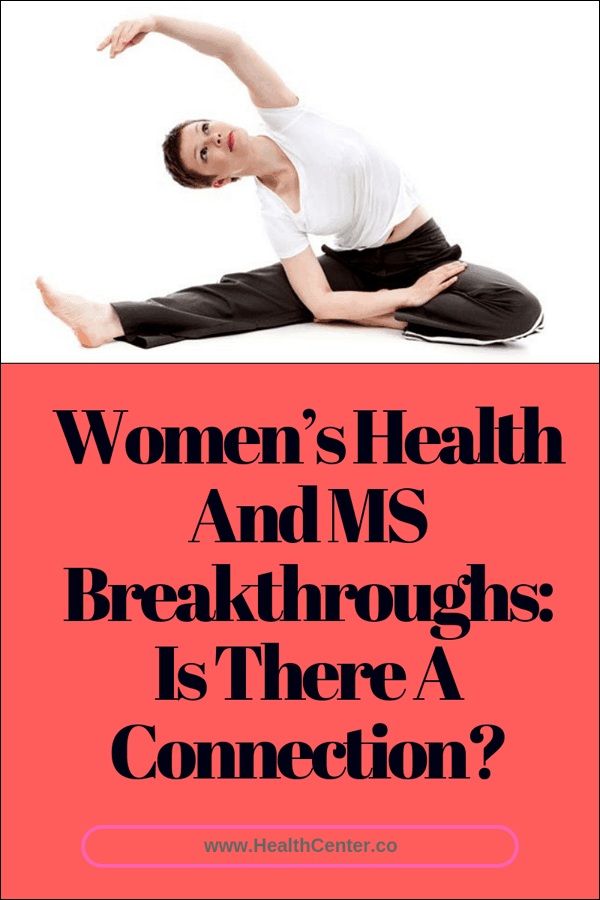 Women's Health And MS Breakthroughs: Is There A Connection?