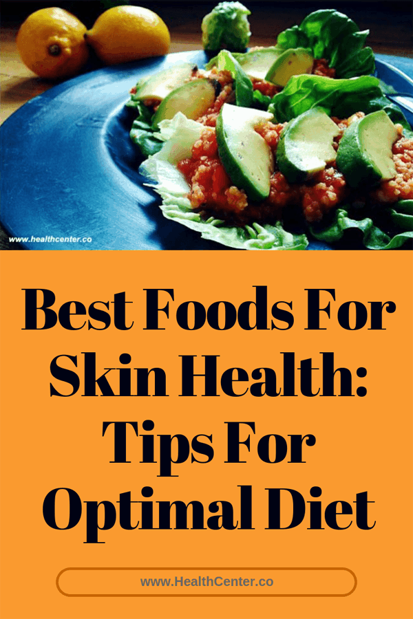 Best Foods For Skin Health: Tips For Optimal Diet