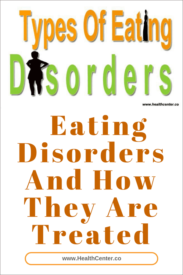 Types Of Eating Disorders And How They Are Treated