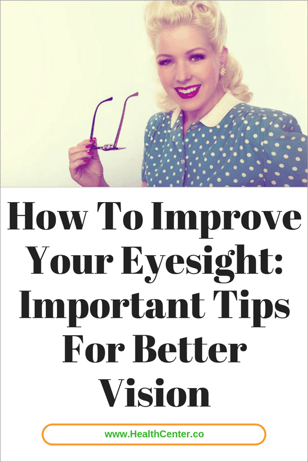 How To Improve Your Eyesight: Important Tips For Better Vision