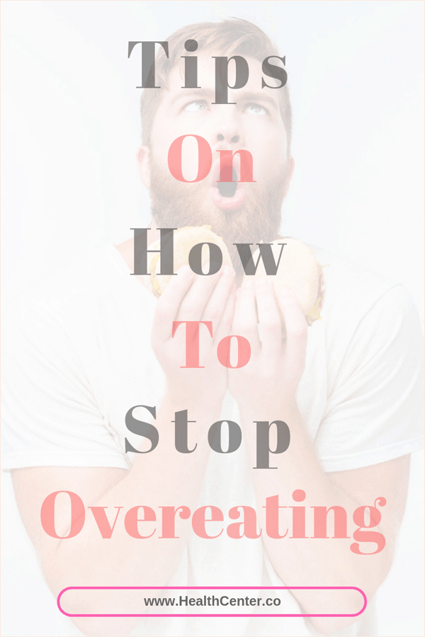 Tips On How To Stop Overeating - Learning The Art Of How To Do It