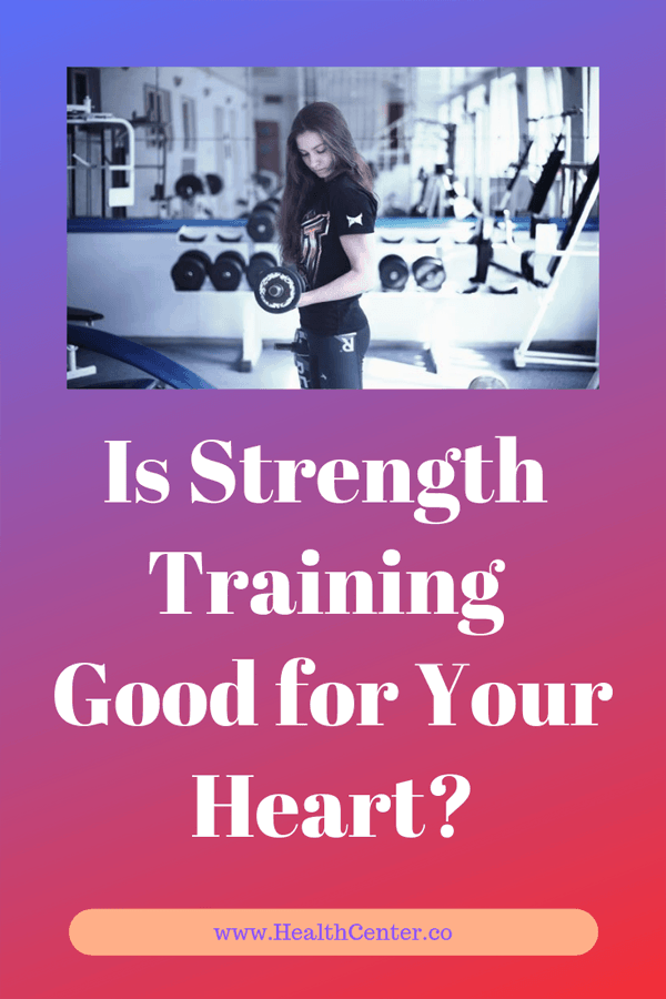 Strength Training: Your Heart Health Could Depend On It?